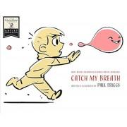 Catch My Breath, Hardcover