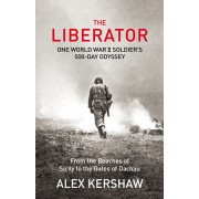 Liberator. One World War II Soldier's 500-Day Odyssey From the Beaches of Sicily to the Gates of Dachau, Paperback/Alex Kershaw