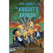 The Knight's Armor, Hardcover/Paul Gamble