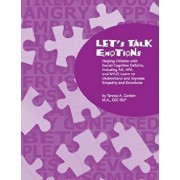 Let's Talk Emotions: Helping Children with Social Cognitive Deficits Including As, Hfa, and Nvld, Learn to Understand and Express Empathy a, Paperback/Teresa a. Cardon Phd CCC-Slp