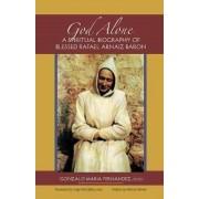 God Alone: A Spiritual Biography of Blessed Rafael Arnaiz Baron, Paperback