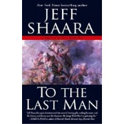 To the Last Man: A Novel of the First World War, Paperback