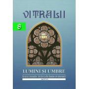 Vitralii. Lumini si Umbre. Anul II, Nr. 8 (eBook)