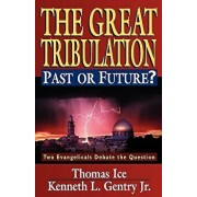 Great Tribulation: Past or Future?, the, Paperback/Thomas Ice