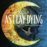 As I Lay Dying Shadows are security CD st.