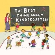 The Best Thing about Kindergarten, Hardcover/Jennifer Lloyd
