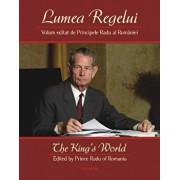 Lumea Regelui/The King's World/Principele Radu al Romaniei