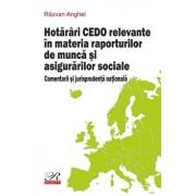 Hotarari CEDO relevante in materia raporturilor de munca si asigurarilor sociale/Razvan Anghel