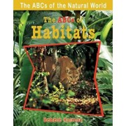 The ABCs of Habitats, Paperback/Bobbie Kalman