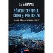 Bancile centrale criza si postcriza. Romania si Uniunea Europeana incotro