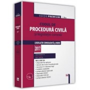 Codul de procedura civila si legislatie conexa 2017. Editie premium