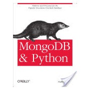 MongoDB and Python - Patterns and Processes for the Popular Document-oriented Database (O'Higgins Niall)(Paperback) (9781449310370)