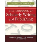The Handbook of Scholarly Writing and Publishing by Tonette S. Rocc...