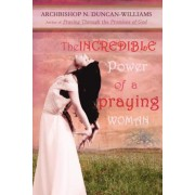 The Incredible Power of a Praying Woman, Paperback
