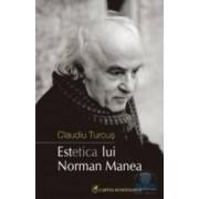 Estetica lui Norman Manea - Claudiu Turcus