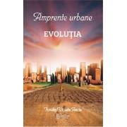 Amprente urbane, Evolutia, Vol. I/Ionela-Violeta Anciu