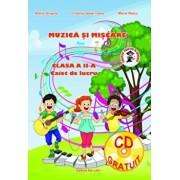 Muzica si miscare, clasa a II-a, caiet de lucru/Adina Grigore, Cristina Ipate-Toma, Maria Raicu