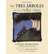 Los Tres Arboles / The Tale of Three Trees (Bilingue / Bilingual): Un Cuento Tradicional / A Folktale, Hardcover/Angela Elwell Hunt