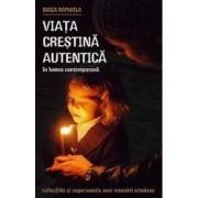 Viata crestina autentica in lumea contemporana - Maica Raphaela