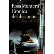 Cranica del Desamor / Absent Love: A Chronicle, Paperback/Rosa Montero