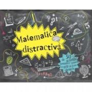 Matematica distractiva-50 de activitati fantastice