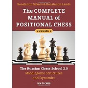 The Complete Manual of Positional Chess: The Russian Chess School 2.0 - Middlegame Structures and Dynamics, Paperback/Konstantin Sakaev