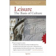 Leisure: The Basis of Culture: Including the Philosophical ACT, Paperback