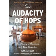 The Audacity of Hops: The History of America's Craft Beer Revolution, Paperback