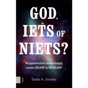 God, iets of niets? - Taede A. Smedes