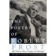 The Poetry of Robert Frost: The Collected Poems, Complete and Unabridged, Hardcover