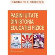 Pagini Uitate Din Istoria Educatiei Fizice - Constantin F. Nicolescu