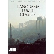 Panorama lumii clasice/Nigel Spivey, Michael Squire