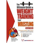 The Ultimate Guide to Weight Training for Wrestling, Paperback/Rob Price