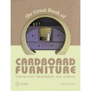 The Great Book of Cardboard Furniture: Step-By-Step Techniques and Designs, Paperback
