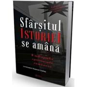 Sfarsitul istoriei se amana. O radiografie a postcomunismului romanesc/Emanuel Copilas (coord.)
