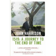 1519. A Journey to the End of Time, Paperback/John Harrison