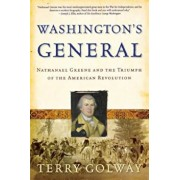 Washington's General: Nathanael Greene and the Triumph of the American Revolution, Paperback/Terry Golway