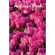Address Book.: (Flower Edition Vol. E92) Pink Tulip Cover Design. Glossy Cover, Large Print, Font, 6 X 9 for Contacts, Addresses, Pho
