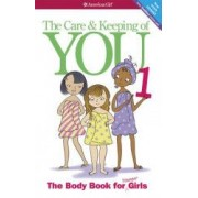 The Care and Keeping of You Revised The Body Book for Younger Girls