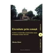Eternitate prin cenusa/Marius Rotar