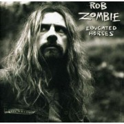 Rob Zombie - Educated Horses (0602498526477) (1 CD)