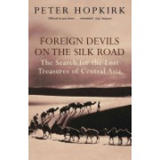 Foreign Devils on the Silk Road - The Search for the Lost Treasures of Central Asia (Hopkirk Peter)(Paperback) (9780719564482)