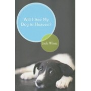 Will I See My Dog in Heaven': God's Saving Love for the Whole Family of Creation, Paperback/Jack Wintz