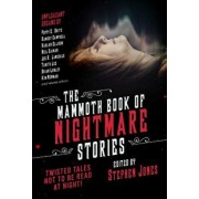 The Mammoth Book of Nightmare Stories: Twisted Tales Not to Be Read at Night!, Paperback/Stephen Jones