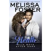 Wild Boys After Dark: Heath, Paperback/Melissa Foster