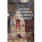 Eseu asupra catolicismului, liberalismului si socialismului
