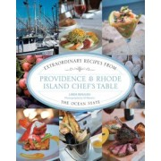 Providence & Rhode Island Chef's Table: Extraordinary Recipes from the Ocean State, Hardcover
