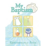 My Baptism Remembrance Book, Hardcover/Mary Martha Moss