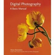 Digital Photography: A Basic Manual