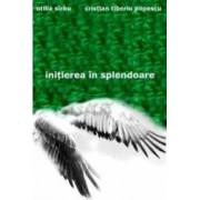 Initierea in splendoare - Otilia Sirbu Cristian Tiberiu Popescu